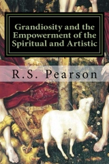 Grandiosity and the Empowerment of the Spiritual and Artistic
