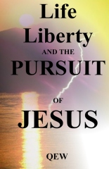 Life, Liberty, and the Pursuit of Jesus