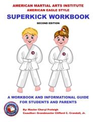 American Martial Arts Institute American Eagle Style Superkick Workbook