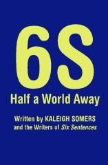6S, Half a World Away