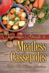 Beginner's Guide To Meatless Casseroles