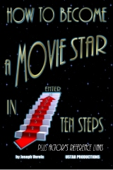 How To Become A Movie Star In Ten Steps - Plus Actor's Reference Links