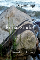 Beginnings in Ritual Studies