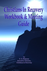 Christians in Recovery Workbook & Meeting Guide
