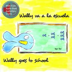 Wally Goes To School / Wally va a la Escuela