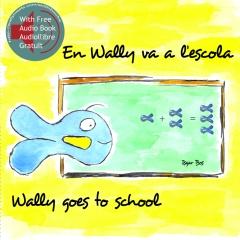 En Wally va a l'escola / Wally goes to school