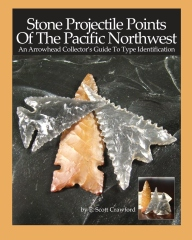 Stone Projectile Points Of The Pacific Northwest