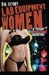Lab Equipment Women: A Trashy Sexploitation Adventure
