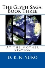 The Glyph Saga: Book Three