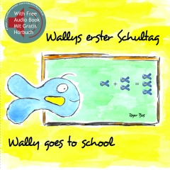 Wallys erster Schultag / Wally goes to School