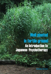 Well Planted in Fertile Ground: An Introduction to Japanese Psychotherapy