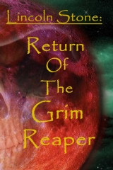 Lincoln Stone- Return of the Grim Reaper