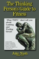 The Thinking Person's Guide To Fitness
