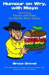 Humour on Wry, with Mayo, featuring Travels with Fred, the World's Worst Tourist