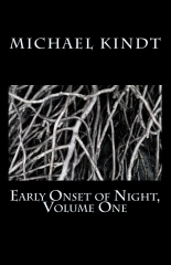 Early Onset of Night, Volume One