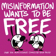 Misinformation Wants To Be Free