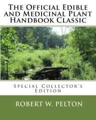The Official Edible and Medicinal Plant Handbook Classic