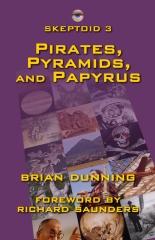 Skeptoid 3: Pirates, Pyramids, and Papyrus