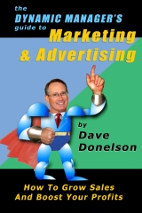The Dynamic Manager's Guide To Marketing & Advertising