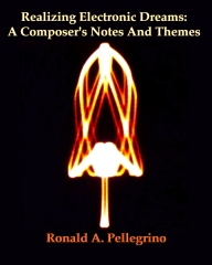 Realizing Electronic Dreams:  A Composer's Notes And Themes
