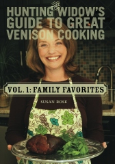 The Hunting Widow's Guide to Great Venison Cooking