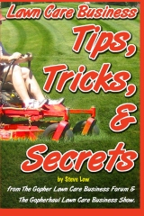 Lawn Care Business Tips, Tricks, & Secrets From The Gopher Lawn Care Business Forum & The GopherHaul Lawn Care Business Show.