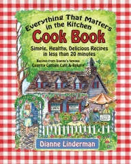 Everything That Matters in the Kitchen Cook Book