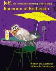 Jeff, the lemonade drinking, pizza eating Raccoon of Bethesda