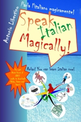 Parla l'italiano magicamente! Speak Italian Magically!