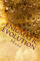 Enigmatic Evolution