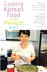 Cooking Korean Food with Maangchi - Book 3