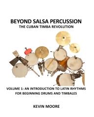 Beyond Salsa Percussion-The Cuban Timba Revolution