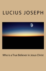 Who is a True Believer in Jesus Christ