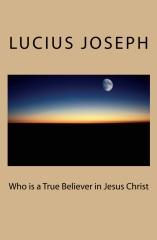 Who is a True Believer in Jesus Christ