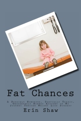Fat Chances: A Possibly Humorous, Partially Tragic, Undoubtedly Honest Account of My Journey Through Weight Loss Surgery