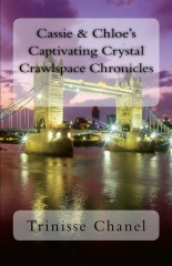 Cassie & Chloe's Captivating Crystal Crawlspace Chronicles