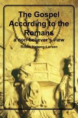 The Gospel According to the Romans