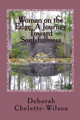 Woman on the Edge: A Journey Toward Soul-fullness