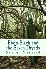 Ebon Black and the Seven Dryads