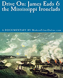 Drive On: James Eads & the Mississippi Ironclads