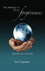 The Miracle of Real Forgiveness
