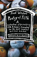 Fred Wilder's Poetry of Filth