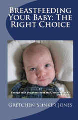 Breastfeeding Your Baby: The Right Choice