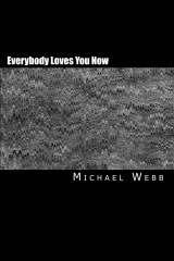 Everybody Loves You Now