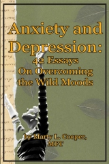 Anxiety and Depression:  42 Essays on Overcoming the Wild Moods