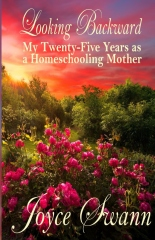 Looking Backward: My Twenty-Five Years as a Homeschooling Mother