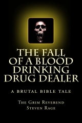 The Fall of a Blood Drinking Drug Dealer