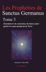 Les Propheties de Sanctus Germanus Tome 3