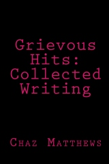 Grievous Hits: Collected Writing