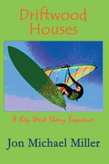 Driftwood Houses:  a Key West story sequence